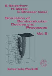 Simulation of Semiconductor Devices and Processes: Volume 5