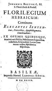 Florilegium hebraicum: continens elegantes sententias, proverbia, apophthegmata, similitudines ...