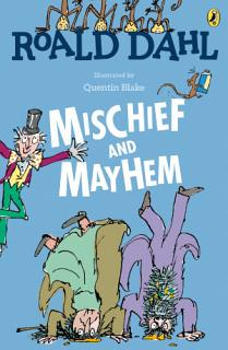 Roald Dahl s Mischief and Mayhem Book