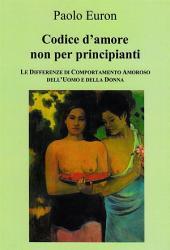 CODICE D'AMORE NON PER PRINCIPIANTI. Le differenze di comportamento amoroso dell'uomo e della donna