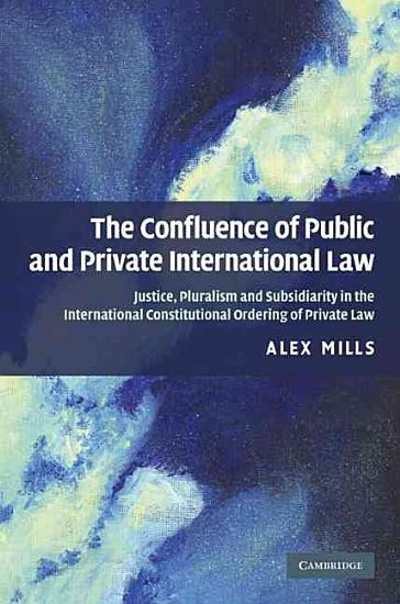 The Confluence of Public and Private International Law PDF