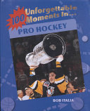 100 Unforgettable Moments in Pro Hockey