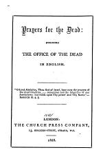 Prayers for the Dead, Including the Office of the Dead in English