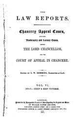 The Law Reports, Chancery Appeal Cases: Including Bankruptcy and Lunacy Cases, Before the Lord Chancellor, and the Court of Appeal in Chancery, Volume 6