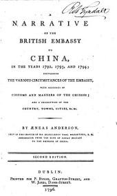 A Narrative of the British Embassy to China, in the years 1792, 1793, and 1794 ... By Æneas Anderson [with the assistance of William Combe] ... Second edition