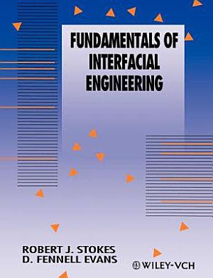 Fundamentals of Interfacial Engineering PDF