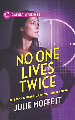 No One Lives Twice  A Lexi Carmichael Mystery