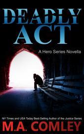 Deadly Act: A Hero series novella