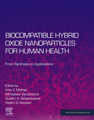 Biocompatible Hybrid Oxide Nanoparticles for Human Health