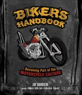 Biker's Handbook: Becoming Part of the Motorcycle Culture