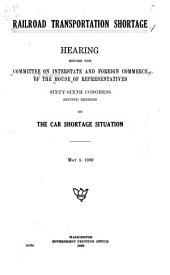 Railroad Transportation Shortage: Hearing Before the Committee on Interstate and Foreign Commerce of the House of Representatives, Sixty-sixth Congress, Second Session, on the Car Shortage Situation, May 5, 1920