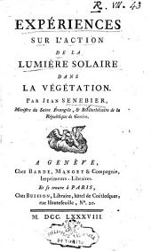 Expériences sur l'action de la lumière solaire dans la végétation, par Jean Senebier,...: Volume7