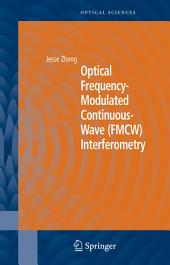 Optical Frequency-Modulated Continuous-Wave (FMCW) Interferometry