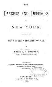 The Dangers and Defences of New York: Addressed to the Hon. J.B. Floyd, Secretary of War