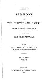 A series of sermons on the epistle and gospel for each Sunday in the year: and on some of the chief festivals, Volume 2