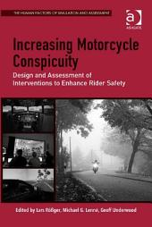 Increasing Motorcycle Conspicuity: Design and Assessment of Interventions to Enhance Rider Safety