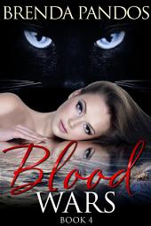 Blood Wars: Book 4 The Talisman Series