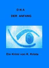 DNA - Der Anfang