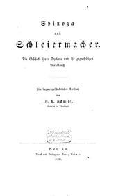 Spinoza und Schleiermacher: die Geschichte ihrer Systeme und ihr gegenseitiges Verhältniss : ein dogmatischer Versuch
