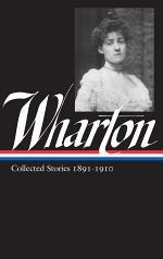 Edith Wharton: Collected Stories Vol. 1 1891-1910