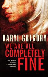 We Are All Completely Fine Book PDF