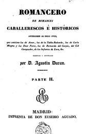 Romancero de romances caballerescos e históricos anteriores al siglo XVIII: ...ordenado y recopilado, Volumen 4,Parte 1