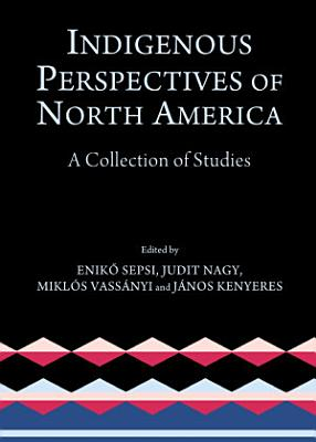 Indigenous Perspectives of North America