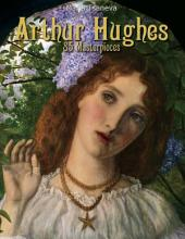 Arthur Hughes: 85 Masterpieces