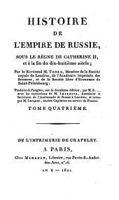 Histoire de l'empire de Russie, sous le règne de Catherine II, et à la fin du dix-huitième siècle: Tome quatrième