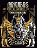 Anubis Ancient Egyptian Gods and Art Deco Geometric Frames Coloring Book