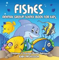 Fishes  Animal Group Science Book For Kids   Children s Zoology Books Edition PDF