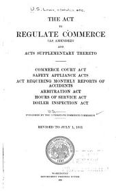 The Interstate Commcerce Act: Together with Text of Supplmentary Acts and Related Sections of Various Other Acts