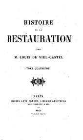 Histoire de la Restauration: Volume4