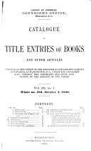 Catalogue of Title Entries of Books and Other Articles Entered in the Office of the Register of Copyrights, Library of Congress, at Washington, D.C.