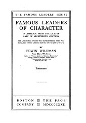 Famous Leaders of Character in America: From the Latter Half of Nineteenth Century; the Life Stories of Boys who Have Impressed Their Personalities on the Life and History of the United States