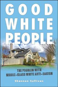 Good White People Book