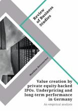Value creation by private equity backed IPOs  Underpricing and long term performance in Germany PDF
