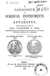 A Catalogue of Surgical Instruments and Apparatus Manufactured and Sold by Jas. Coxeter & Son...