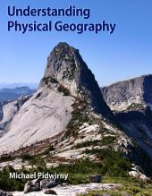 Part 1. Introduction to Physical Geography: Part 1 of the eBook Understanding Physical Geography