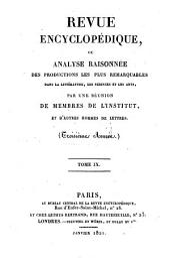 Revue encyclopédique, ou analyse raisonnée des productions les plus remarquables dans la politique, les sciences, l'industrie et les beaux-arts: recueil mensuel, Volume9