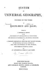 System of Universal Geography: Founded on the Works of Malte-Brun and Balbi : Embracing a Historical Sketch of the Progress of Geographical Discovery ...