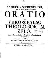 Samuelis Werenfelsii Oratio de vero et falso theologorum zelo: Basileae A. MDCCXXII