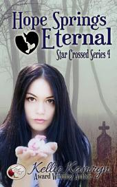 Hope Springs Eternal: Star Crossed Series: Book 4