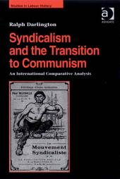 Syndicalism and the Transition to Communism: An International Comparative Analysis