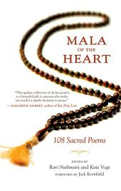 Mala of the Heart: 119 Sacred Poems