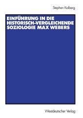 Einführung in die historisch-vergleichende Soziologie Max Webers: Aus dem Amerikanischen von Thomas Schwietring