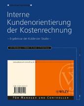 Interne Kundenorientierung der Kostenrechnung: Ergebnisse der Koblenzer Studie