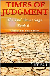 Times of Judgment: Christian End Times Thriller (Book 6)