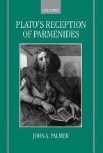 Plato s Reception of Parmenides PDF