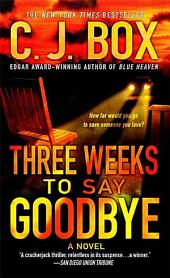 Three Weeks to Say Goodbye: A Novel